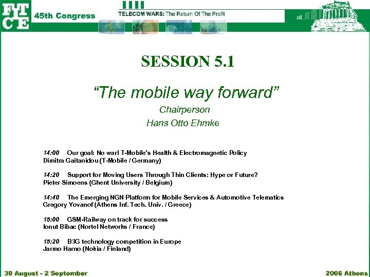 "SESSION 5. 1 ""The mobile way forward"" Chairperson Hans Otto Ehmke 14: 00 Our"