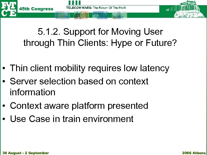 5. 1. 2. Support for Moving User through Thin Clients: Hype or Future? •