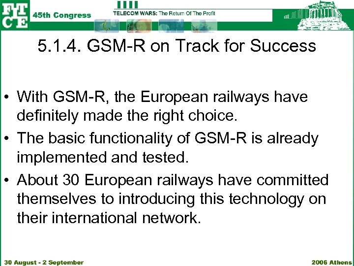 5. 1. 4. GSM-R on Track for Success • With GSM-R, the European railways