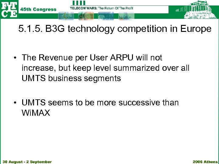 5. 1. 5. B 3 G technology competition in Europe • The Revenue per