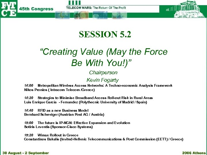 "SESSION 5. 2 ""Creating Value (May the Force Be With You!)"" Chairperson Kevin Fogarty"