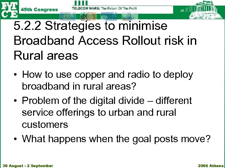 5. 2. 2 Strategies to minimise Broadband Access Rollout risk in Rural areas •