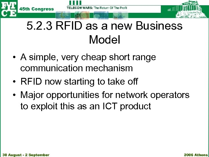 5. 2. 3 RFID as a new Business Model • A simple, very cheap