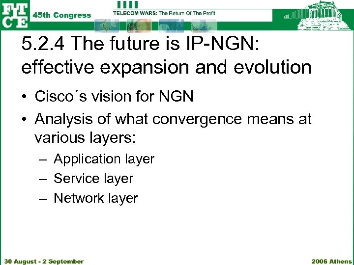 5. 2. 4 The future is IP-NGN: effective expansion and evolution • Cisco´s vision
