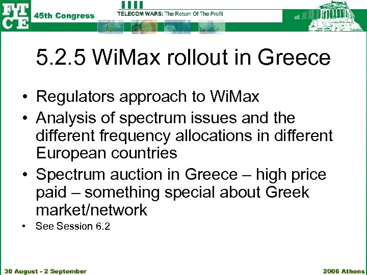 5. 2. 5 Wi. Max rollout in Greece • Regulators approach to Wi. Max
