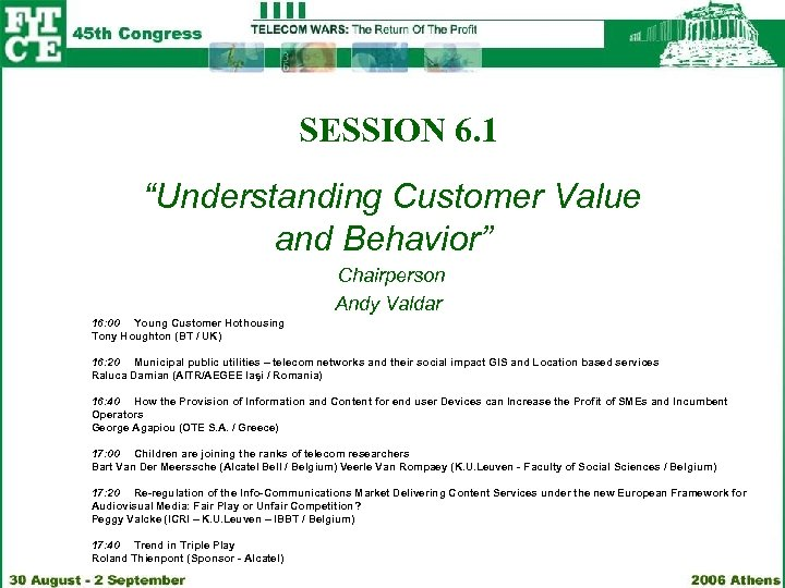 "SESSION 6. 1 ""Understanding Customer Value and Behavior"" Chairperson Andy Valdar 16: 00 Young"