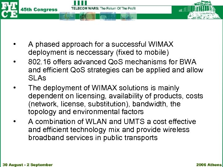 • • A phased approach for a successful WIMAX deployment is neccessary (fixed