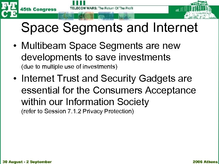 Space Segments and Internet • Multibeam Space Segments are new developments to save investments