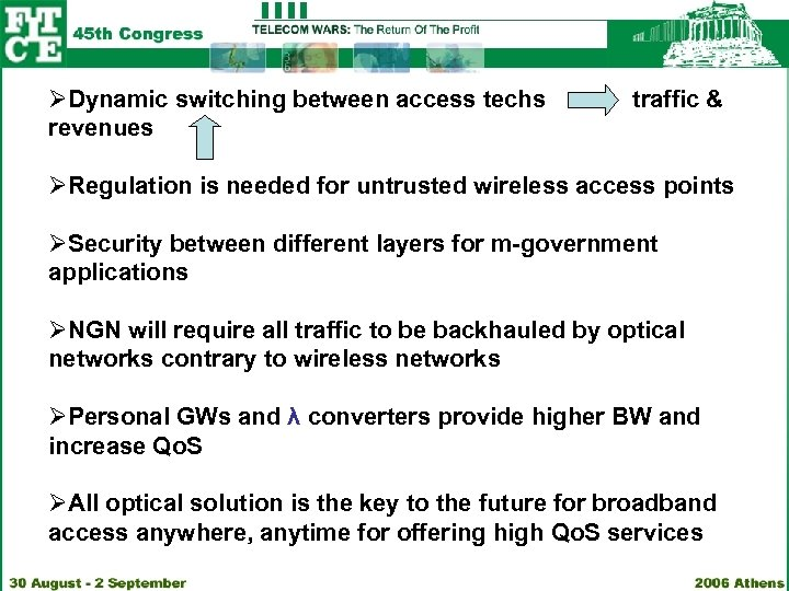 ØDynamic switching between access techs traffic & revenues ØRegulation is needed for untrusted wireless