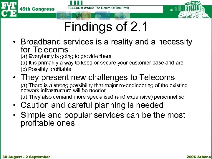 Findings of 2. 1 • Broadband services is a reality and a necessity for