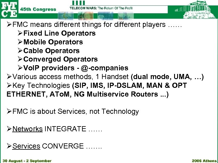 ØFMC means different things for different players …… ØFixed Line Operators ØMobile Operators ØCable