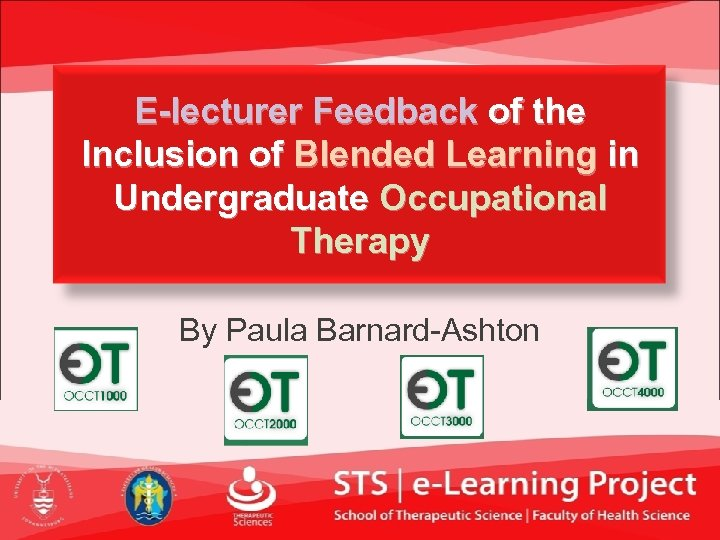 E-lecturer Feedback of the Inclusion of Blended Learning in Undergraduate Occupational Therapy By Paula