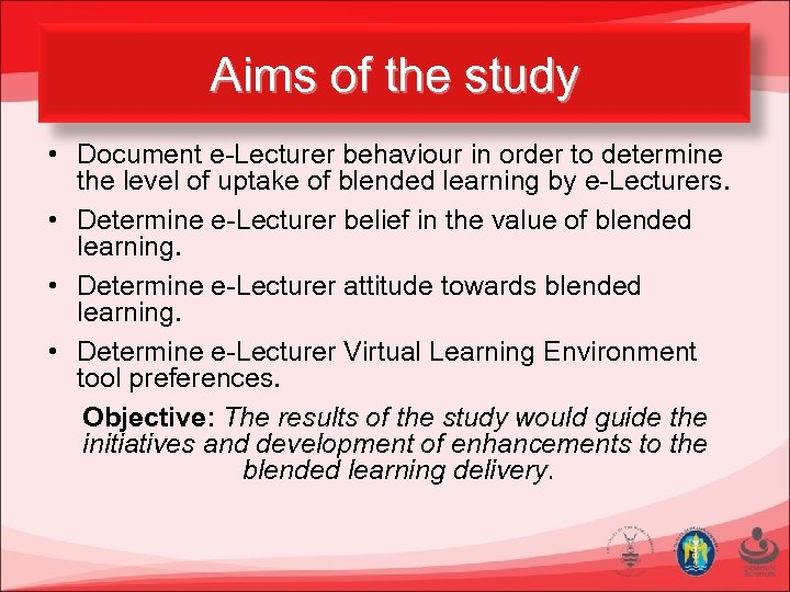 Aims of the study • Document e-Lecturer behaviour in order to determine the level