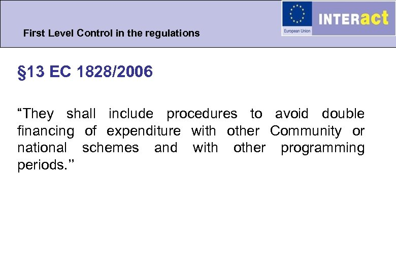 "First Level Control in the regulations § 13 EC 1828/2006 ""They shall include procedures"