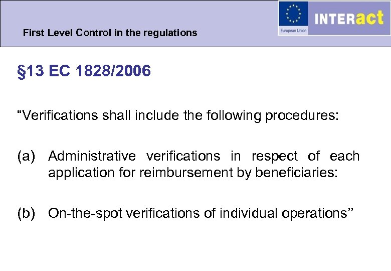 "First Level Control in the regulations § 13 EC 1828/2006 ""Verifications shall include the"