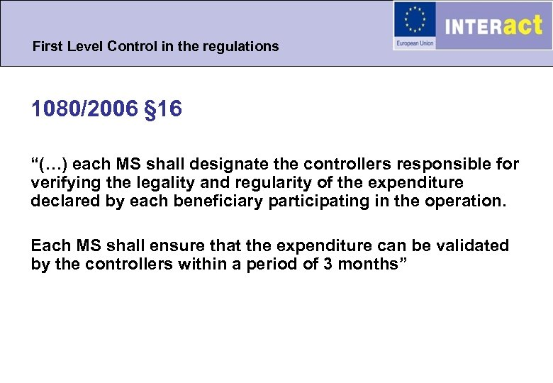 "First Level Control in the regulations 1080/2006 § 16 ""(…) each MS shall designate"