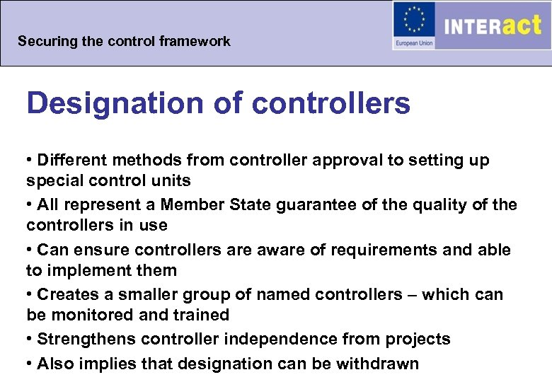 Securing the control framework Designation of controllers • Different methods from controller approval to