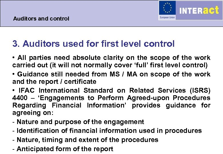 Auditors and control 3. Auditors used for first level control • All parties need