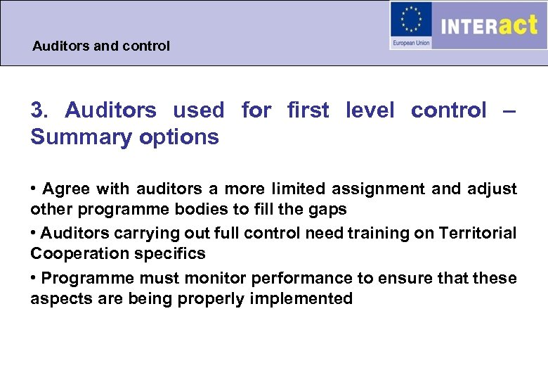 Auditors and control 3. Auditors used for first level control – Summary options •