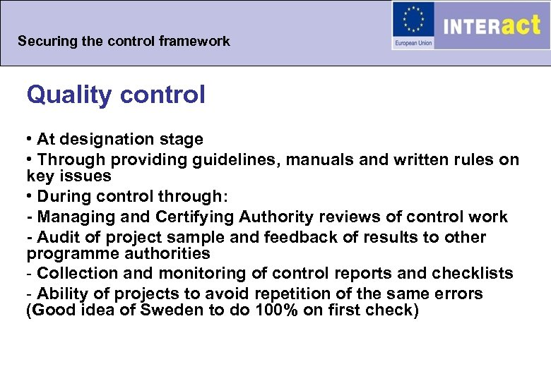 Securing the control framework Quality control • At designation stage • Through providing guidelines,