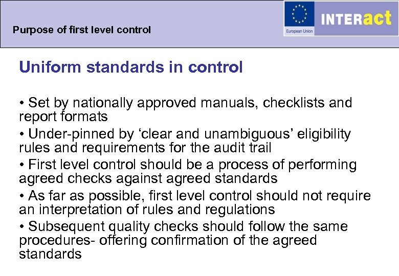 Purpose of first level control Uniform standards in control • Set by nationally approved