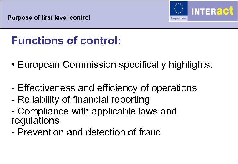 Purpose of first level control Functions of control: • European Commission specifically highlights: -