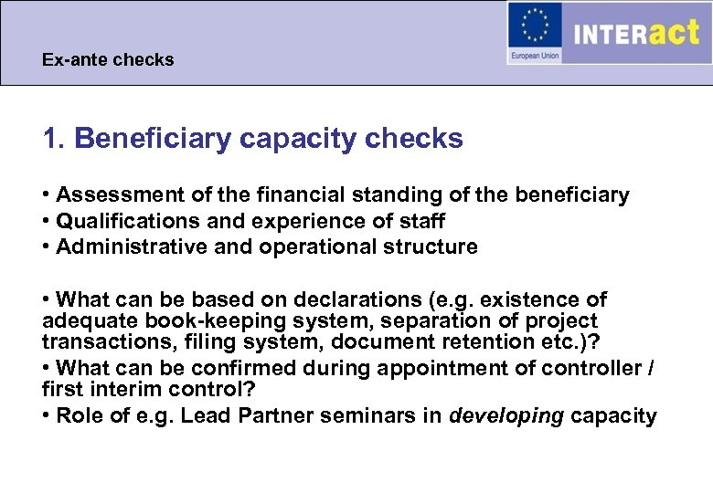 Ex-ante checks 1. Beneficiary capacity checks • Assessment of the financial standing of the
