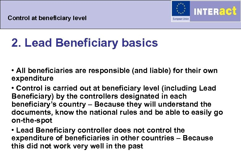 Control at beneficiary level 2. Lead Beneficiary basics • All beneficiaries are responsible (and