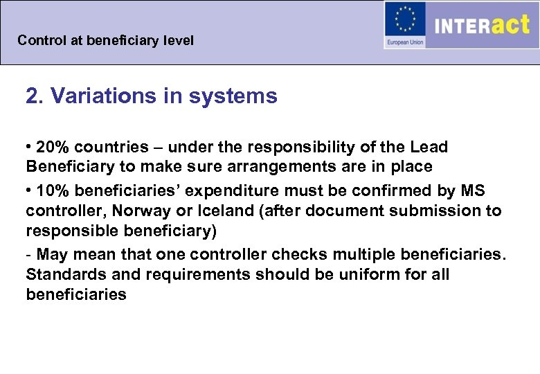 Control at beneficiary level 2. Variations in systems • 20% countries – under the