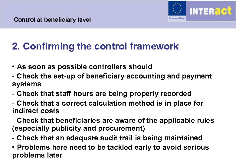 Control at beneficiary level 2. Confirming the control framework • As soon as possible