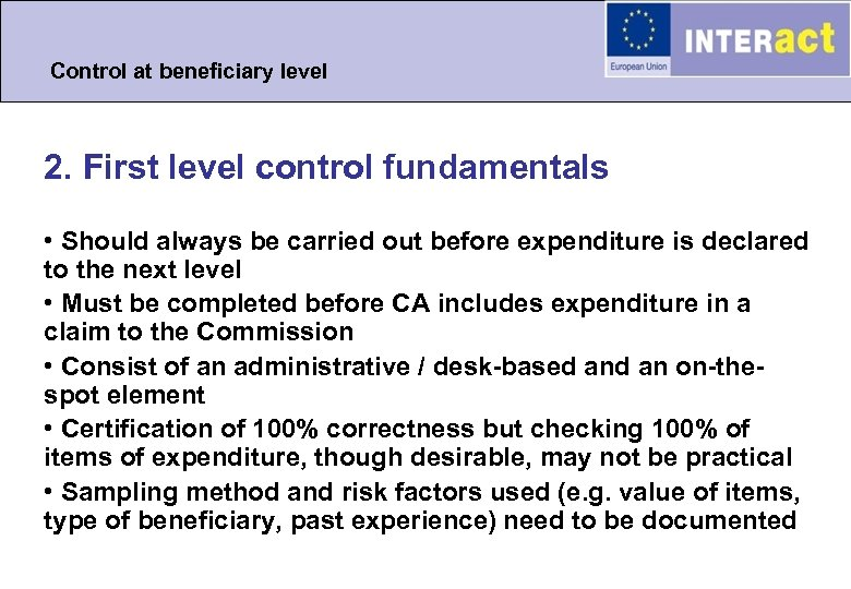 Control at beneficiary level 2. First level control fundamentals • Should always be carried