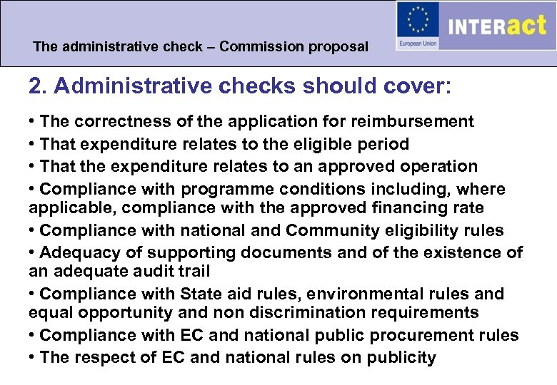 The administrative check – Commission proposal 2. Administrative checks should cover: • The correctness