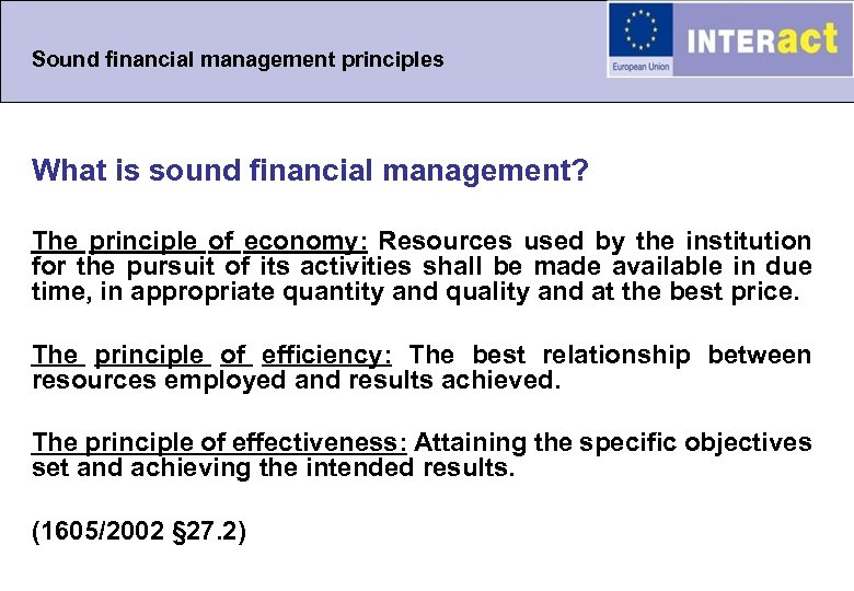 Sound financial management principles What is sound financial management? The principle of economy: Resources