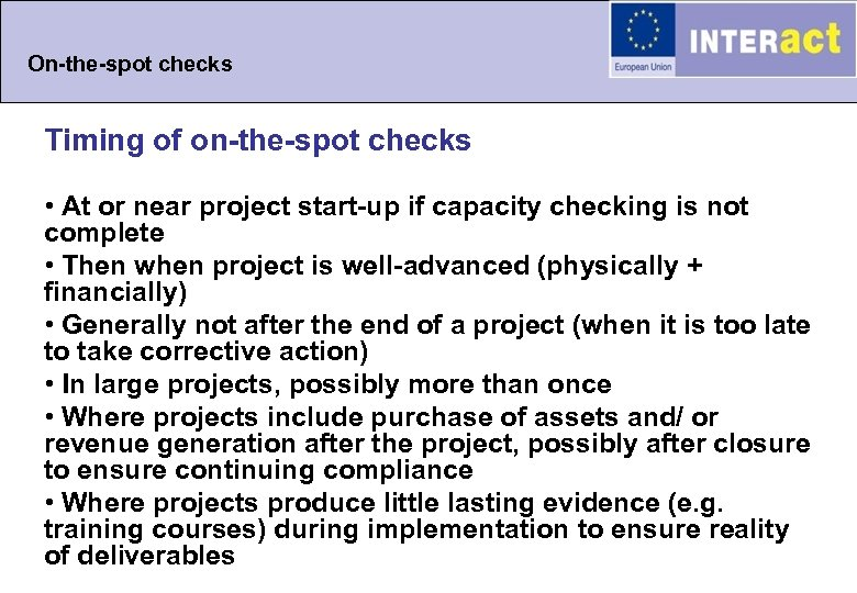 On-the-spot checks Timing of on-the-spot checks • At or near project start-up if capacity