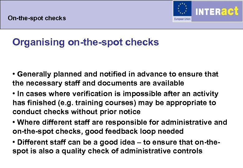 On-the-spot checks Organising on-the-spot checks • Generally planned and notified in advance to ensure