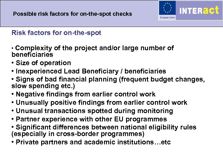 Possible risk factors for on-the-spot checks Risk factors for on-the-spot • Complexity of the