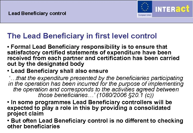 Lead Beneficiary control The Lead Beneficiary in first level control • Formal Lead Beneficiary