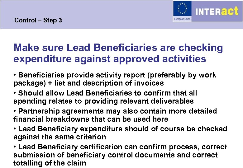 Control – Step 3 Make sure Lead Beneficiaries are checking expenditure against approved activities