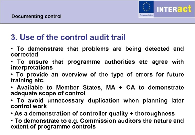 Documenting control 3. Use of the control audit trail • To demonstrate that problems
