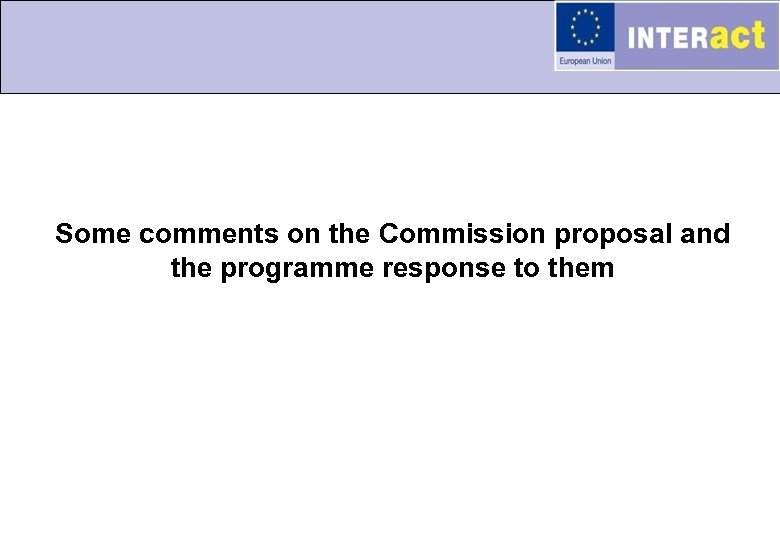 Some comments on the Commission proposal and the programme response to them