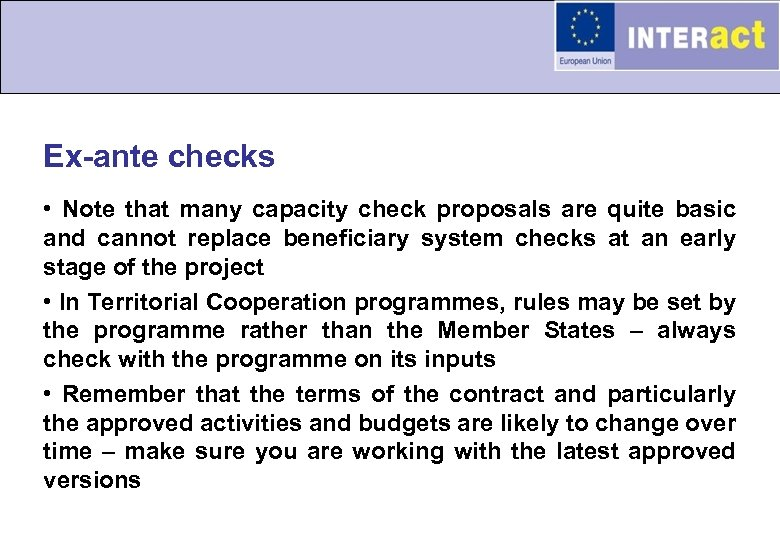 Ex-ante checks • Note that many capacity check proposals are quite basic and cannot