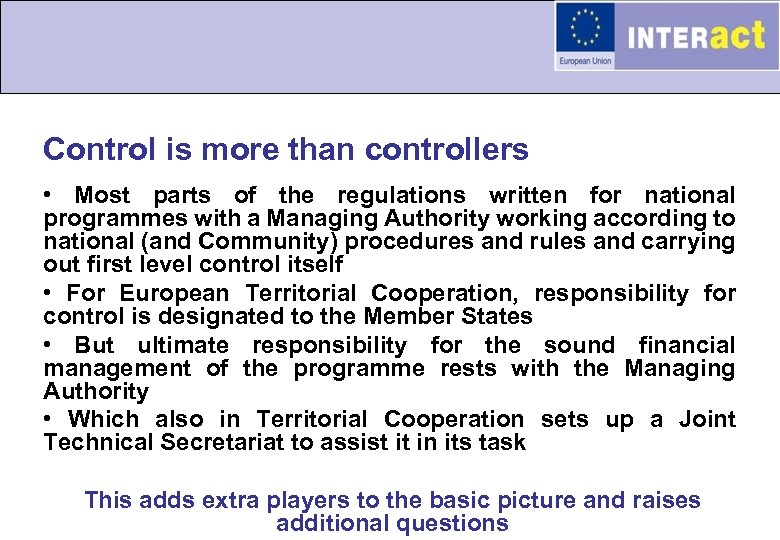 Control is more than controllers • Most parts of the regulations written for national