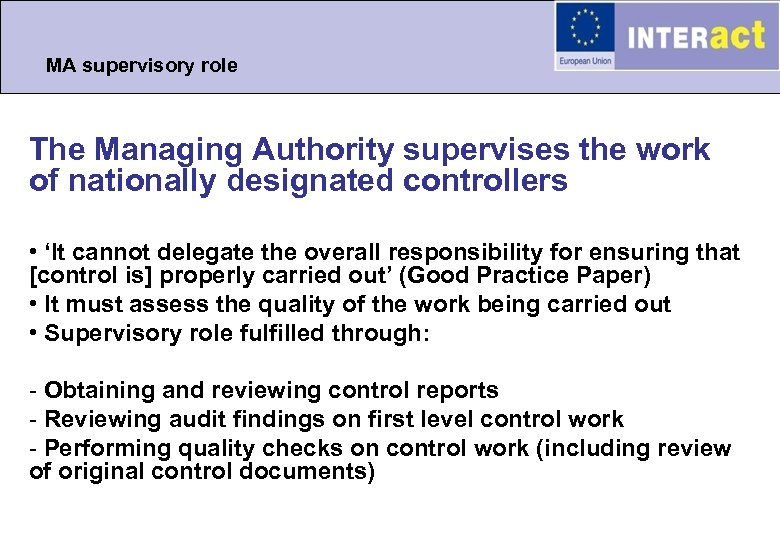 MA supervisory role The Managing Authority supervises the work of nationally designated controllers •