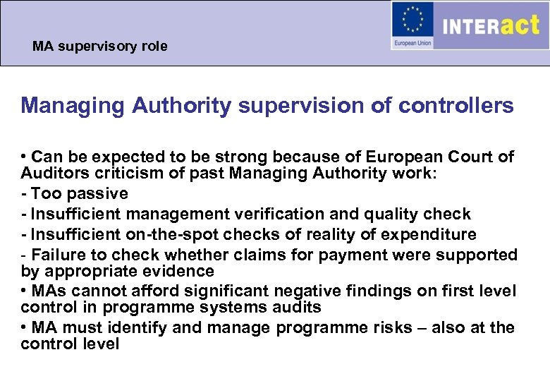 MA supervisory role Managing Authority supervision of controllers • Can be expected to be