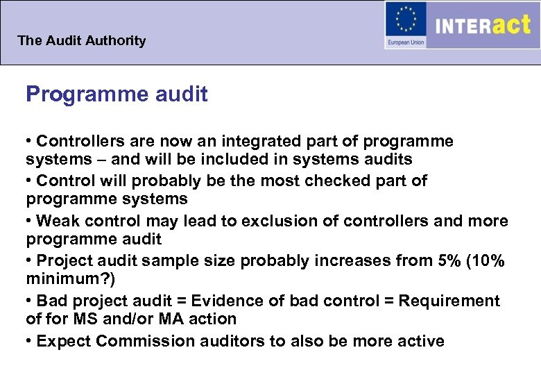 The Audit Authority Programme audit • Controllers are now an integrated part of programme