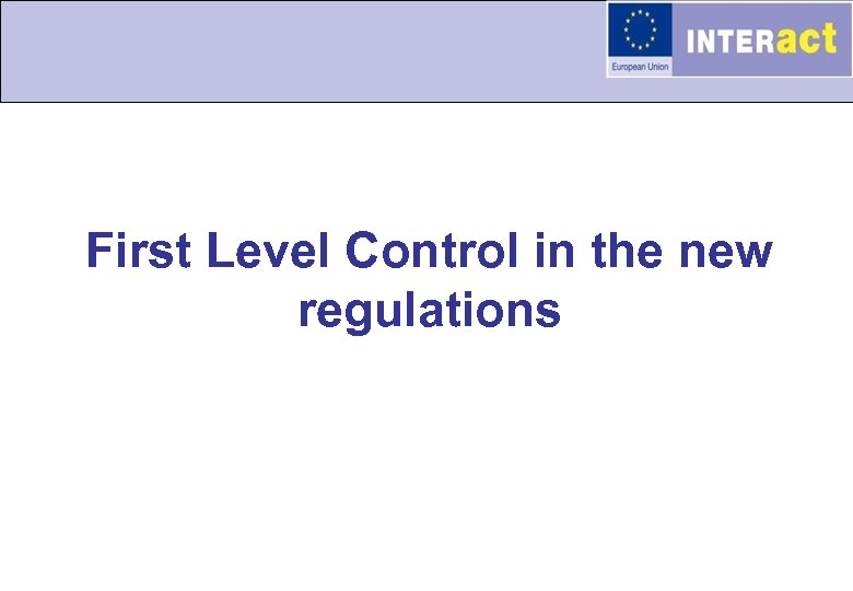 First Level Control in the new regulations