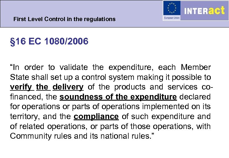 "First Level Control in the regulations § 16 EC 1080/2006 ""In order to validate"