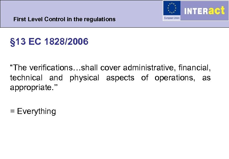 "First Level Control in the regulations § 13 EC 1828/2006 ""The verifications…shall cover administrative,"