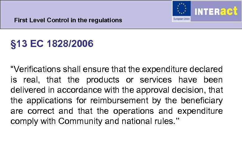 "First Level Control in the regulations § 13 EC 1828/2006 ""Verifications shall ensure that"
