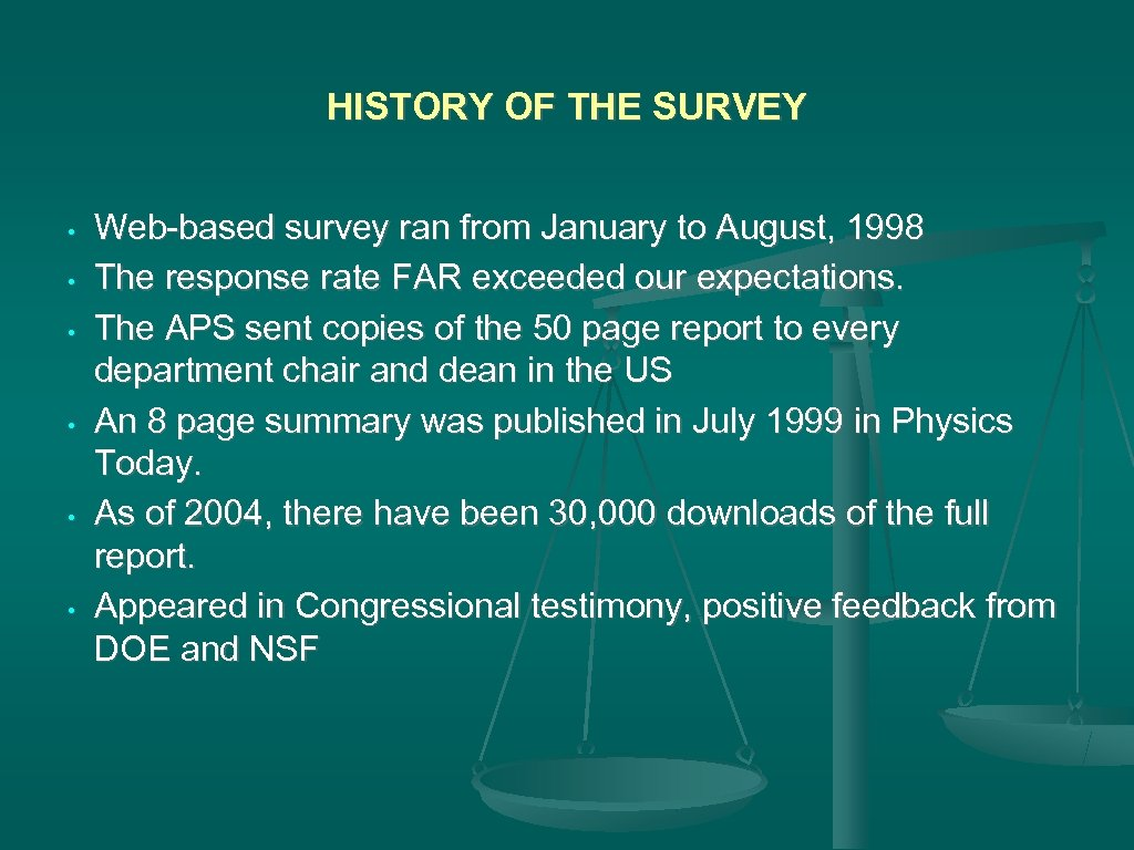 HISTORY OF THE SURVEY • • • Web-based survey ran from January to August,